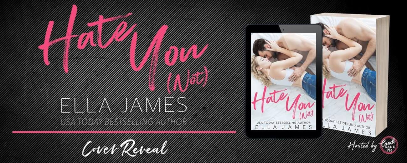 Cover Reveal ~ HATE YOU (NOT) by Ella James