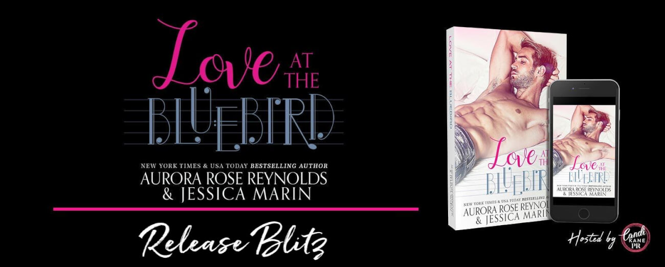 Release Blitz ~ Love At The Bluebird by Aurora Rose Reynolds & Jessica Marin