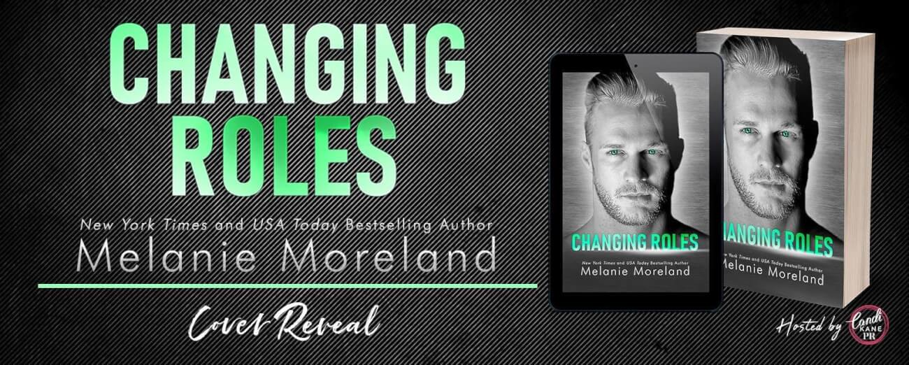 Cover Reveal ~ CHANGING ROLES by Melanie Moreland