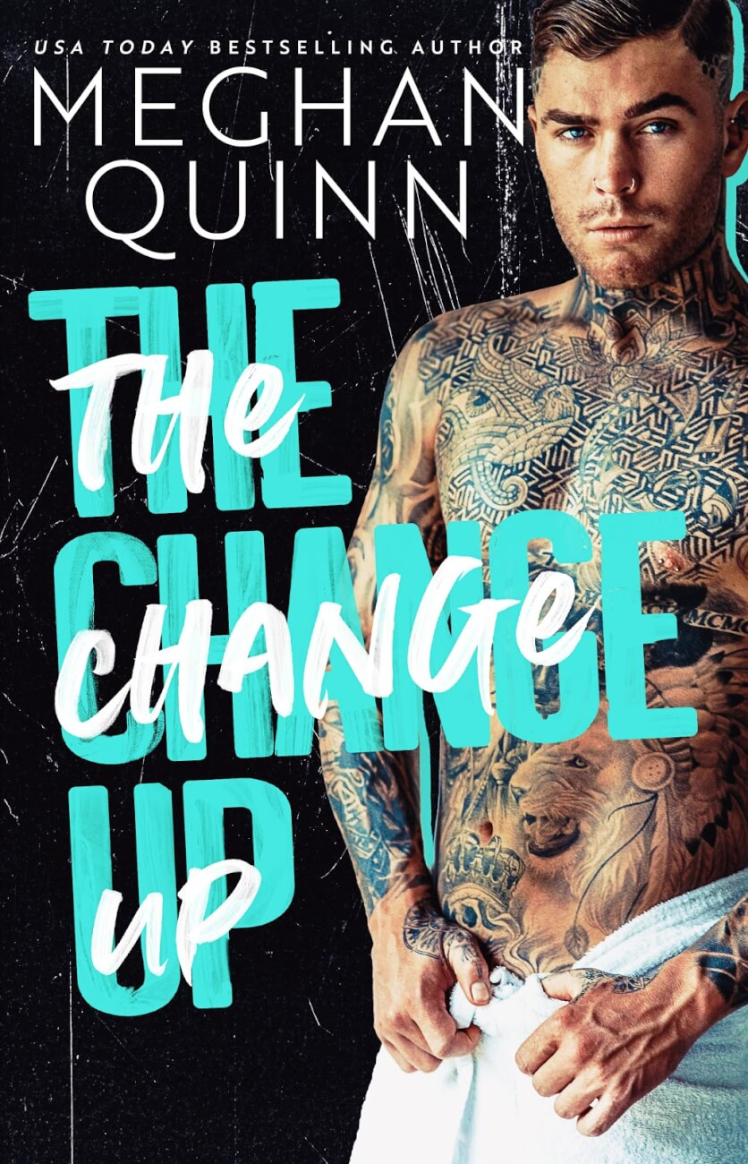 Cover Reveal: The Change Up by Meghan Quinn | Candi Kane PR