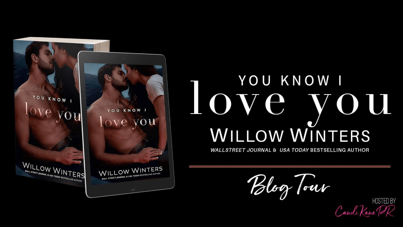 Release Blitz ~ YOU KNOW I LOVE YOU by Willow Winters