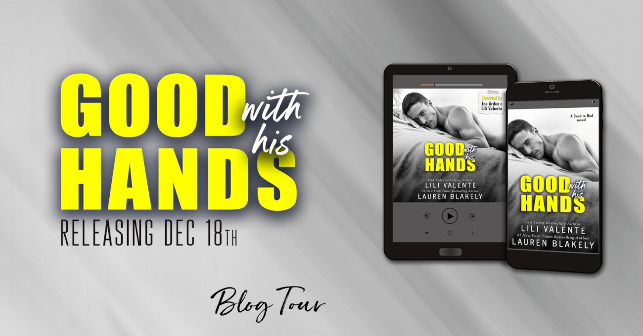 Release Blitz ~ GOOD WITH HIS HANDS by Lauren Blakely & Lili Valente