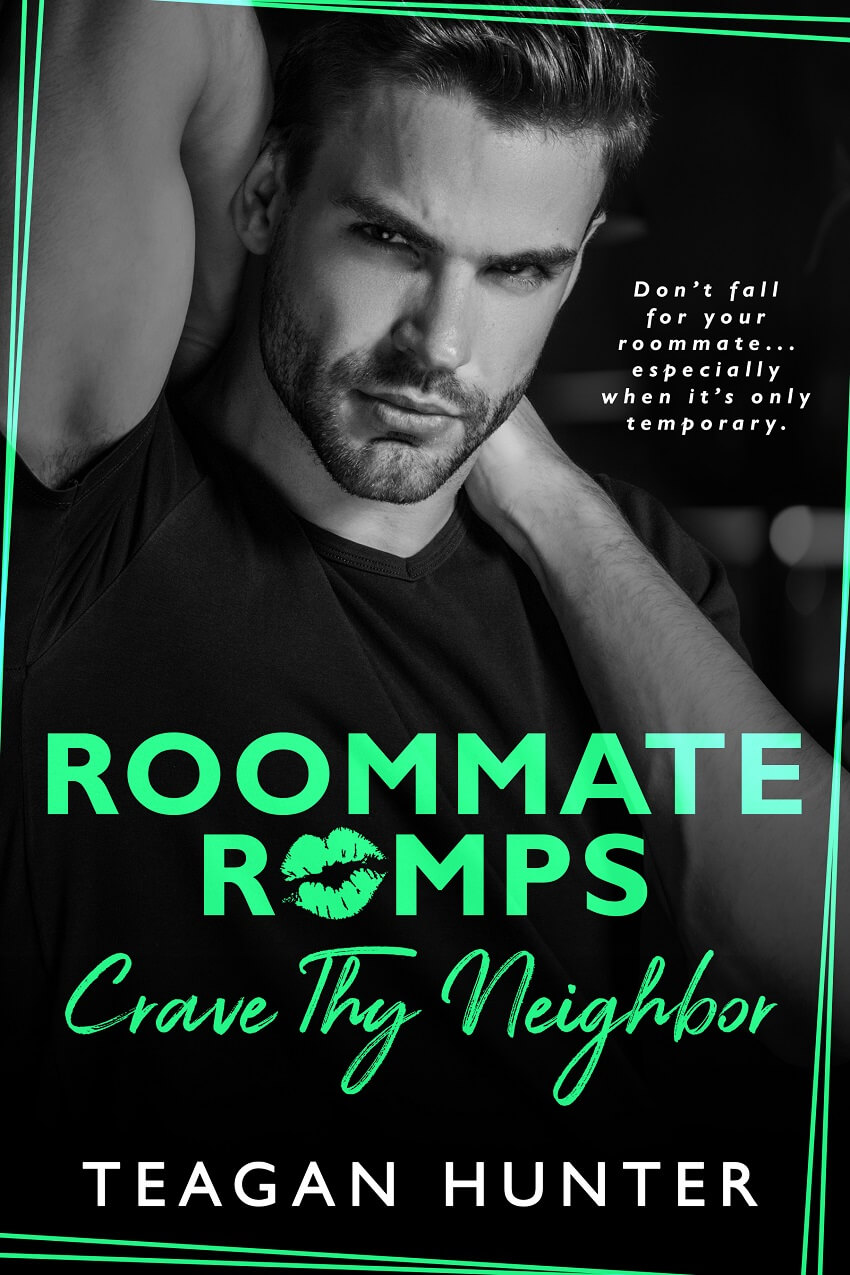 Cover Reveal: Crave Thy Neighbor (Roommate Romps #3) by Teagan Hunter