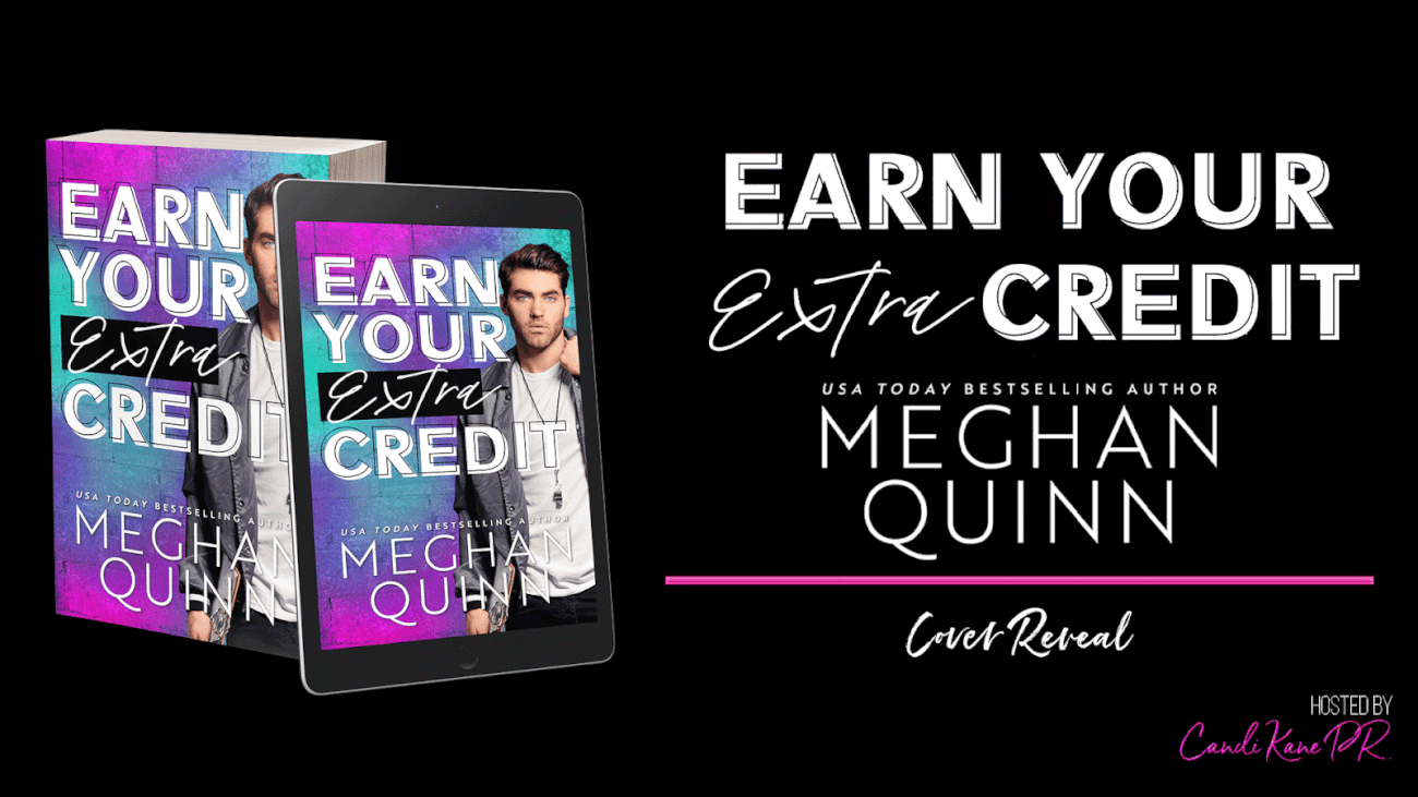 Cover Reveal:  Earn Your Extra Credit by Meghan Quinn